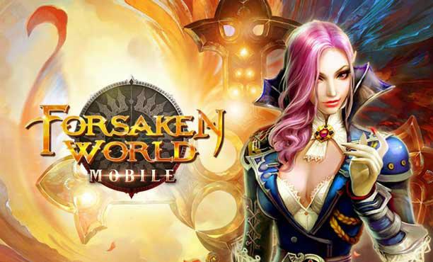 Forsaken World เล่นกันได้อีกครั้งในมือถือ