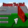 Beware The Wall