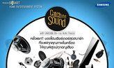 Catch The Sound with SAMSUNG Blu-ray Home Theater ฟังแล้วตอบ ลุ้น โฮมเธียร์เตอร์ ฟรี!