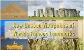Very Unseen! ภาพมุมมองใหม่ของสถานที่ดังระดับโลกที่คุณต้องดู