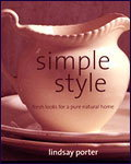 SIMPLE STYLE : fresh looks for a pure natural home by LINDSAY PORTER