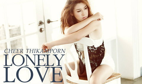 Cheer Thikamporn Wallpaper : Lonely Love
